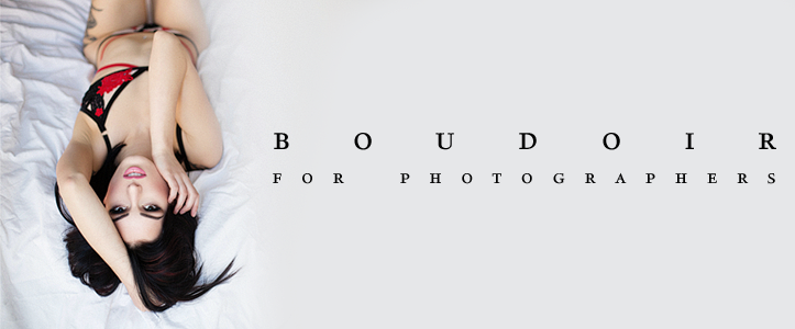 Boudoir Photography Workshop and Mentoring